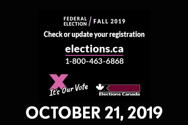 Registration Federal election / Fall 2019  Check or update your registration  elections.ca 1-800-463
